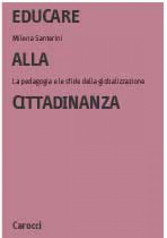 Educare alla cittadinanza. La pedagogia e le sfide della globalizzazione