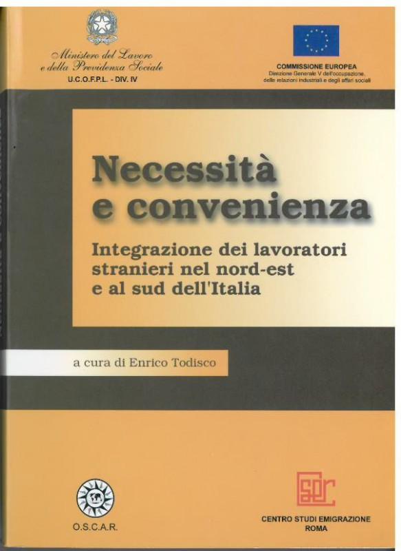 Necessità e convenienza. Integrazione dei lavoratori stranieri nel nord-est e al sud dell