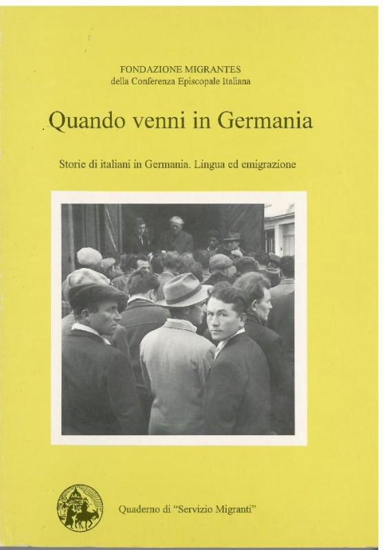 Quando venni in Germania. Storie di italiani in Germania, lingua ed emigrazione