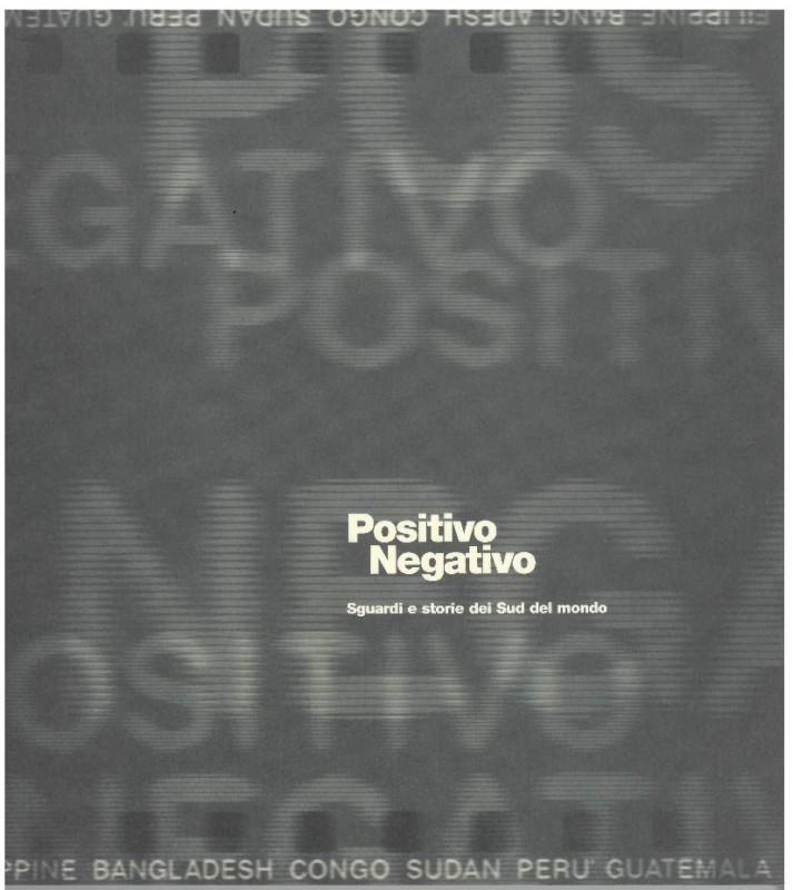 Positivo Negativo. Sguardi e storie dei Sud del mondo