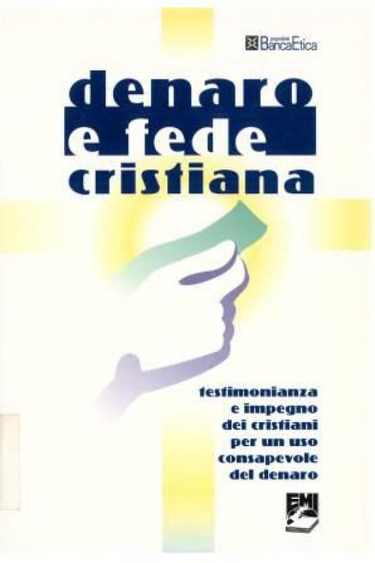 Denaro e fede cristiana. Testimonianza e impegno dei cristiani per un uso consapevole del denaro
