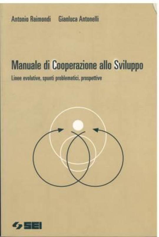 Manuale di cooperazione allo sviluppo. Linee evolutive, spunti problematici, prospettive