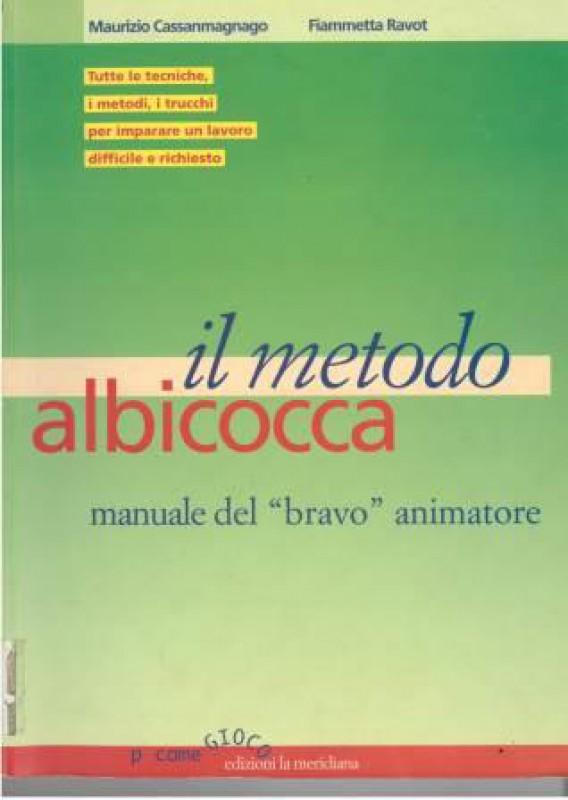 """Il metodo albicocca. Manuale del """"bravo"""" animatore"""