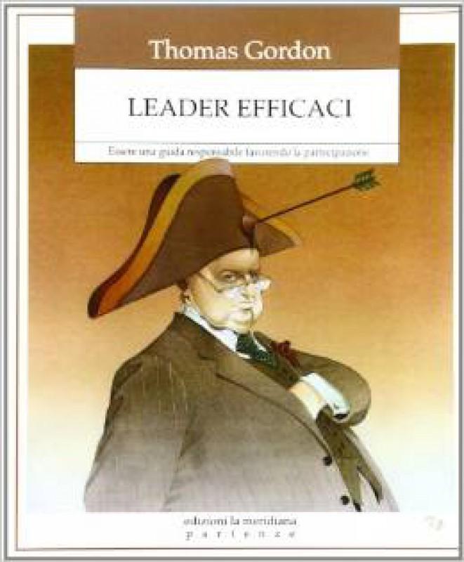 Leader efficaci. Essere una guida responsabile favorendo la partecipazione