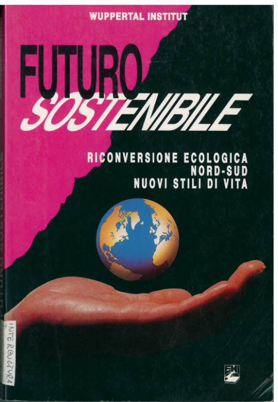 Futuro sostenibile. Riconversione ecologica Nord-Sud nuovi stili di vita