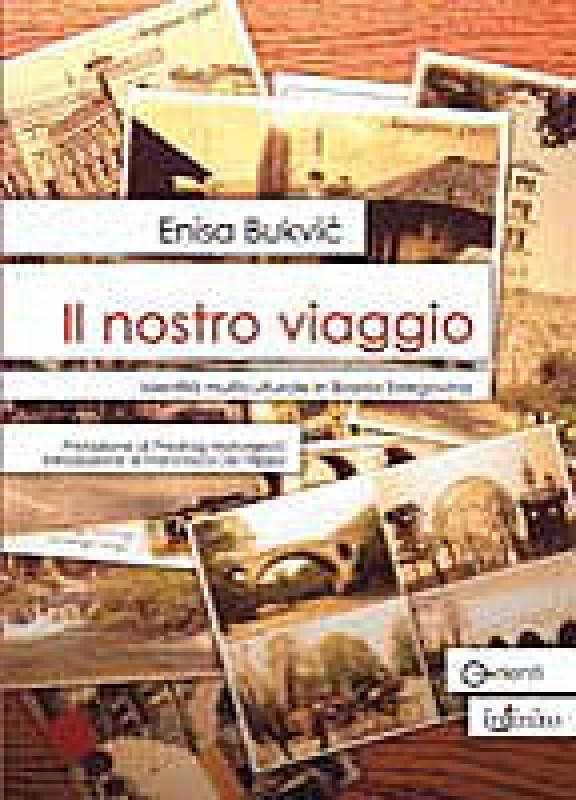 Il Nostro Viaggio. Identità multiculturale in Bosnia Erzegovina.