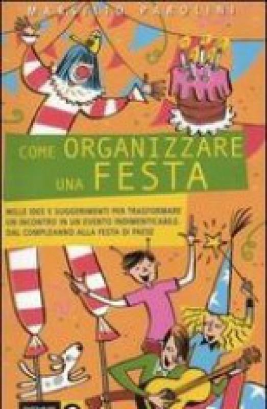 Come organizzare una festa